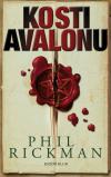 Kosti Avalonu - Rickman Phil (The Bones of Avalon)