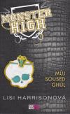 Monster High 2 - Můj soused ghúl - Harrisonová Lisi (Monster High - Ghoul Next Door)