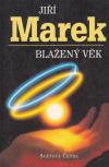 Blažený věk ant. - Marek Jiří