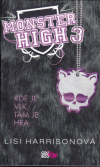 Monster High 3 - Kde je vlk, tam je hra - Harrisonová Lisi (Monster High - Where there's a Wolf, there's a Way)