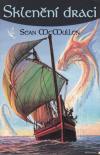 Sklenění draci - McMullen Sean (Glass Dragons)