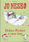 Doktor Proktor 2 a vana času - Nesbo Jo (Doktor Proktors tidsbadekar)