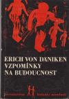 Vzpomínky na budoucnost 3.vyd. brož. ant. - Daniken Erich Von (Erinnerungen an die Zukunft)
