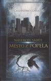 Město z popela brož. - Clareová Cassandra (City of Ashes /Mortal Instruments 2/)
