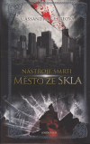 Město ze skla brož. - Clareová Cassandra (City of Glass /Mortal Instruments 3/)