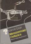 Mimozemské civilizace ant. /obálka a ilustr. K. Saudek/ - Grun Marcel