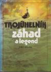 Trojúhelník záhad a legend ant. - Bílek Jiří