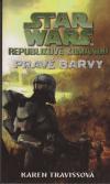 Star Wars: Republikové komando 3 - Pravé barvy - Travissová Karen (Star Wars. Republic Commando. True Colors)