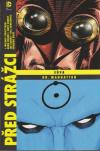 Před Strážci 3: Sůva + Dr. Manhattan - Straczynski Michael J. (Before Watchmen: Nite Owl 1-4 + Dr. Manhattan 1-4 + Moloch 1-2)