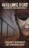 The Walking Dead - Živí mrtví 4 - Pád Guvernéra 2 /kniha/ - Kirkman Robert (The Walking Dead: The Fall of the Governor, Part 2)