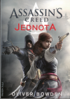 Assassin's Creed 07: Jednota - Bowden Oliver (Assassin's Creed: Unity)