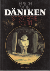 Strategie bohů ant. - Daniken Erich Von (Strategie der Gotter, Das achte Weltwunder)
