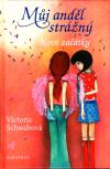 Můj anděl strážný 1 - Nové začátky - Schwabová Victoria (Everyday Angel New Beggings )