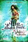 Alea dívka moře 1 - Volání z hlubin - Stewnerová Tanya (Alea Aquarius. Der Ruf des Wassers)