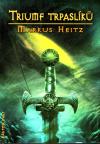 Trpaslíci 5 - Triumf trpaslíků - Heitz Markus (Der Triumf der Zwerge)