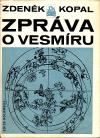 Zpráva o vesmíru - Kopal Zdeněk (Man and his Universe)