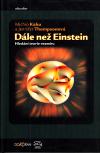 Dále než Einstein ant. - Kaku Michio (Beyond Einstein)