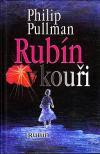 Rubín v kouři - Pullman Philip (The Ruby in the Smoke)