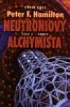 Neutroniový alchymista - Střet - Hamilton Peter F. (The Neutronium Alchemist)