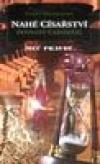 Pevnost čarodějů (Nahé císařství 2) - Goodkind Terry (Naked Empire)