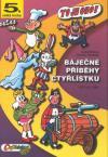 Čtyřlístek: 05 Báječné příběhy Čtyřlístku - Štíplová/Němeček Ljuba/Jaroslav