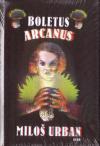 Boletus Arcanus - Urban Miloš